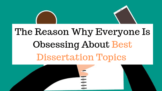 Best Dissertation Topics